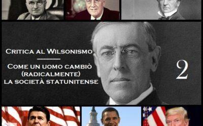 """Critica al Wilsonismo – Gli Stati Uniti d'America""""durante""""l'amministrazione Wilson"""